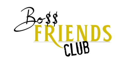 The Bo$$friend Club Presented by The GrandRoom Cafe