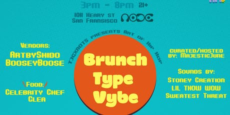 Art Of HipHop Presents Brunch Type Vybe tickets