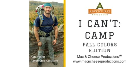 I Can't: Camp — Fall Colors Edition tickets