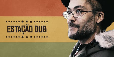 Estação Dub especial After Tawai com Danny Red Jamaica /UK tickets