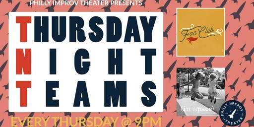 Thursday Night Teams Featuring Fan Club & (IN SPACE)