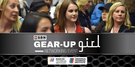 SBN Gear-up Girl Networking Event Hosted at NASCAR Technical Institute tickets