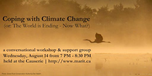 Coping With Climate Change (or: The World is Ending - Now What?)