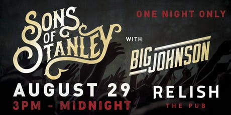 Sons Of Stanley w/ Big Johnson at Relish [Thursday August 29, 2019] tickets