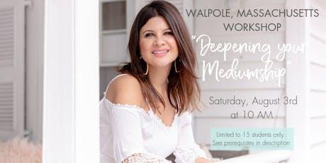 Walpole Massachusetts Deepening Your Mediumship Workshop  tickets