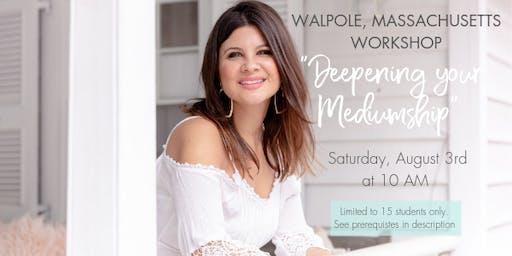 Walpole Massachusetts Deepening Your Mediumship Workshop