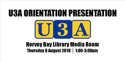 U3A Orientation Presentation - Hervey Bay Library