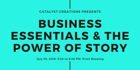 Business Essentials & the Power of Story, a Catalyst Creations Conference tickets
