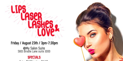 Lips + Laser + Lashes & Love