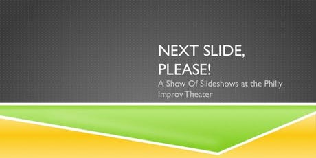 Next Slide, Please: A Sketch Comedy (Slide)Show tickets