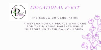 Caring for Your Parents & Your Own Family - The Sandwich Generation