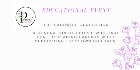 Caring for Your Parents & Your Own Family - The Sandwich Generation tickets