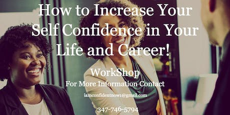 How to Increase your Confidence in your Life and Career! tickets