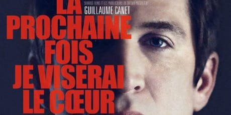 Tuesday French Movie Night: La prochaine fois je viserai le coeur billets