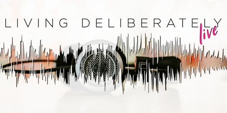 Living Deliberately Live tickets