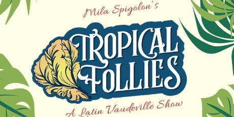 Tropical Follies tickets