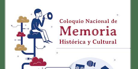 Coloquio Nacional de Memoria Histórica y Cultural entradas