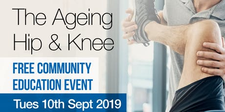 The Ageing Hip & Knee - What you need to know tickets