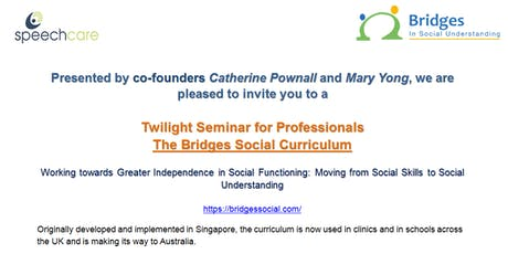 Twilight Seminar: The Bridges Social Curriculum Presented by co-founders, Catherine Pownall and Mary Yong tickets