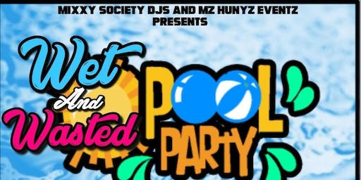 Wet & Wasted Pool Party