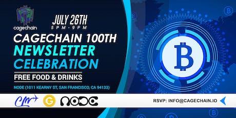 CageChain 100th Newsletter Celebration! tickets
