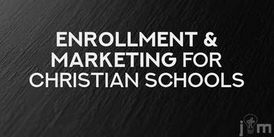 Marketing Masterclass: Enrollment Strategies For Your Christian School