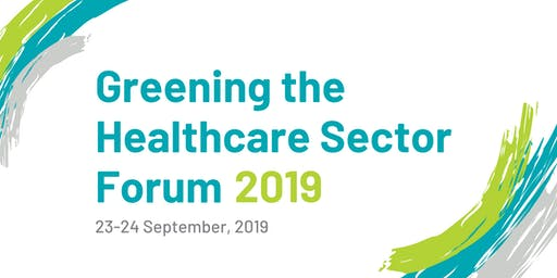 Greening the Healthcare Sector Forum 2019
