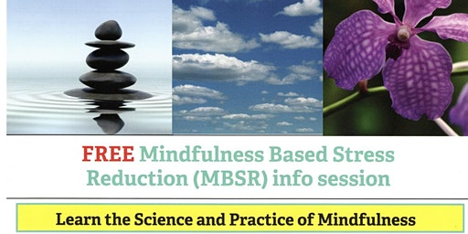 Mindfulness Based Stress Reduction (MBSR) information session