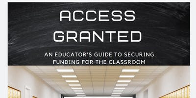 Access Granted: 25 Funding Sources for Educators