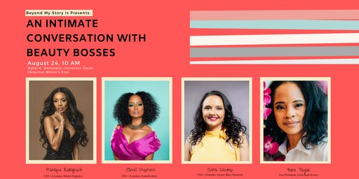 An Intimate Conversation with Beauty Bosses presented by Beyond My Story Is
