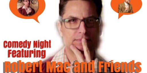 "Comedy Night Featuring ""Robert Mac and Friends"""
