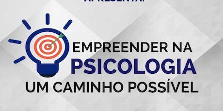 Empreender na Psicologia: um caminho possível. ingressos