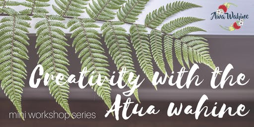 Creativity with the Atua Wāhine