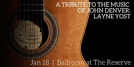 A Tribute to the Music of John Denver: Layne Yost tickets