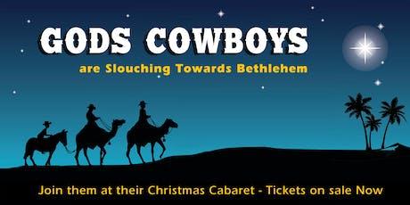 Gods Cowboys are Slouching Towards Bethlehem. Join their Christmas Cabaret tickets