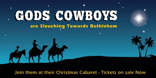 Gods Cowboys are Slouching Towards Bethlehem. Join their Christmas Cabaret