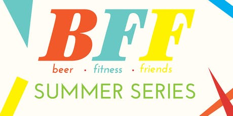 Beer. Fitness. Friends Summer Series at Four Corners tickets