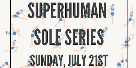 SUPERHUMAN SOLE SERIES HOSTED BY AMANDA USHER X SANTANA IGLESIAS tickets