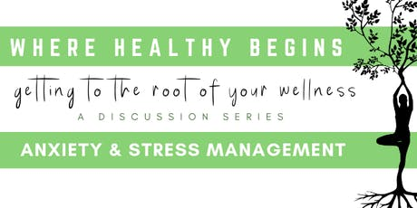 Where Healthy Begins: Anxiety & Stress Management  tickets