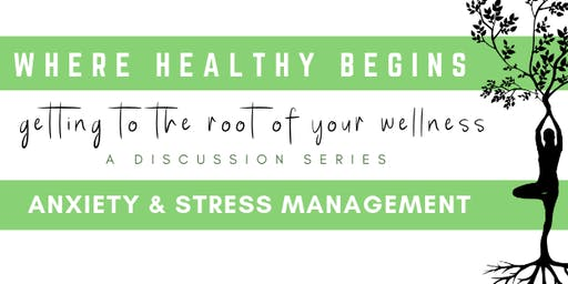 Where Healthy Begins: Anxiety & Stress Management