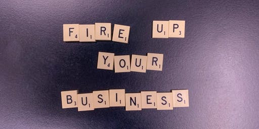 Fire Up Your Business: You Have The Story, What Now?