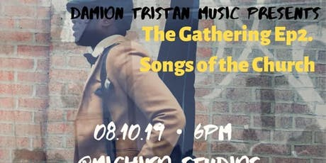 Damion Tristan Music Presents: The Gathering Ep.2 Songs of the Church tickets