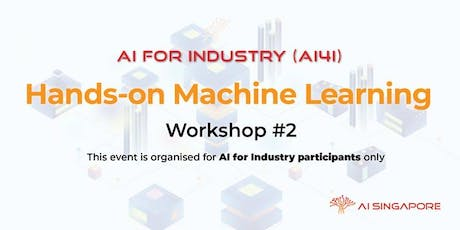 AI for Industry - Hands-on Machine Learning (29 November 2019) tickets