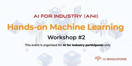 AI for Industry - Hands-on Machine Learning (20 December 2019) tickets