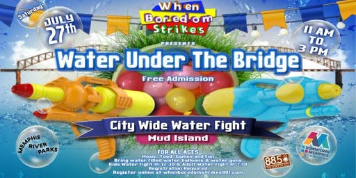 Water Under The Bridge - City Wide Water Fight