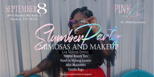 """Pink Glam Artistry -Makeup & Mimosas """"Slumber Party Edition"""""""