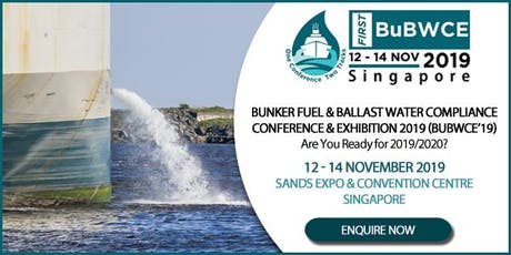 Bunker Fuel & Ballast Water Compliance Conference & Exhibition (BuBWCE'19) tickets