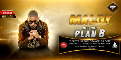 Vesos Presents Maldy Del Duo Plan B One Night Only At The Hottest Nightclub In Downtown LA  21+