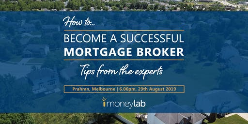 How to become a successful Mortgage Broker: Tips from the experts