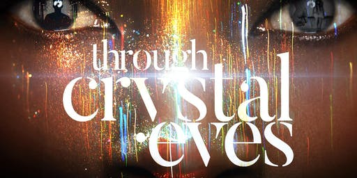 Through Crystal Eyes: Stage Play